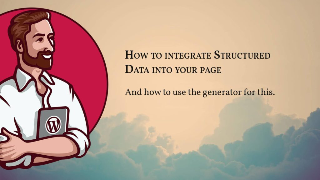 Lesson 1: How to integrate Structured Data into your site and how to use the generator for this